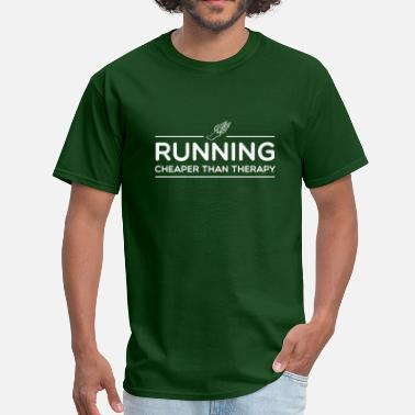 Running Therapy Running is Cheaper than Therapy - Men's T-Shirt