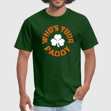 Whos Your Paddy v2 - Men's T-Shirt