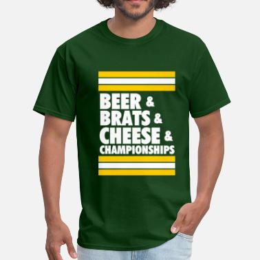 Beer Brats Cheese Beer & Brats & Cheese & Championships - Men's T-Shirt