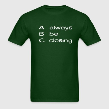 abc_alwaysbeclosing - Men's T-Shirt