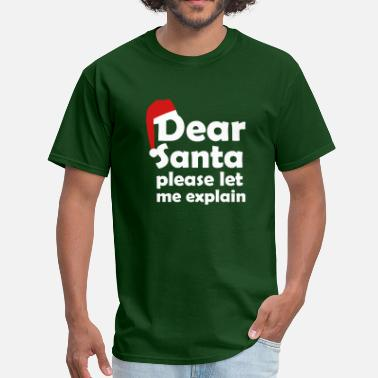 Christmas Naughty Dear Santa pleas let me explain - Men's T-Shirt