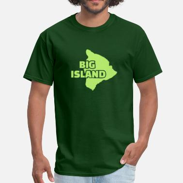 Big Island Of Hawaii Big Island - Men's T-Shirt