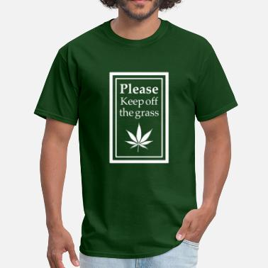 Grass Please Keep Off The Grass Men's Shirt - Men's T-Shirt