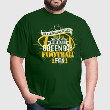 I'M A GREEN BAY FOOTBALL FAN - Men's T-Shirt