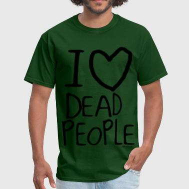 I Love Dead People - Men's T-Shirt