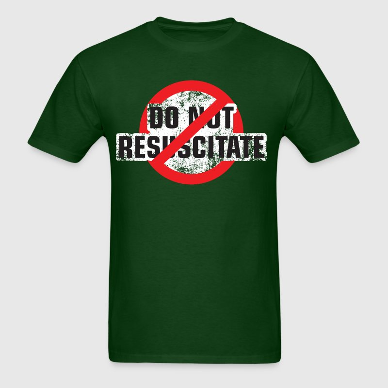 Men's T-Shirt - CPR,DNAR,DNI,Death,Form,allow,attempt,dnr,do not,intubate,life,living,natural,no code,resuscitate,support,will,wish