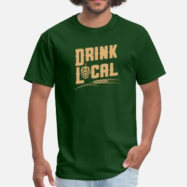 Drink Local Drink Local - Men's T-Shirt