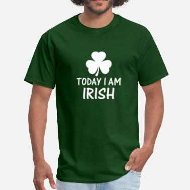 I Am A Irish today i am irish - Men's T-Shirt