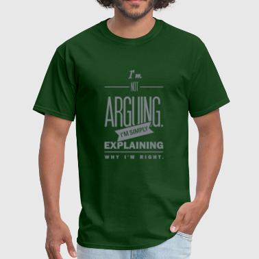 saying: i´m not arguing - Men's T-Shirt