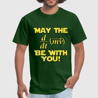 Nerd May The Force Be With You Physics Geek - Men's T-Shirt