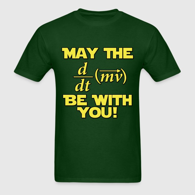 May The Force Be With You Physics Geek - Men's T-Shirt