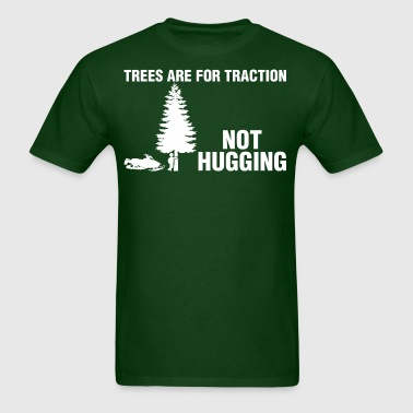 Trees Are For Traction Not Hugging Snowmobile - Men's T-Shirt