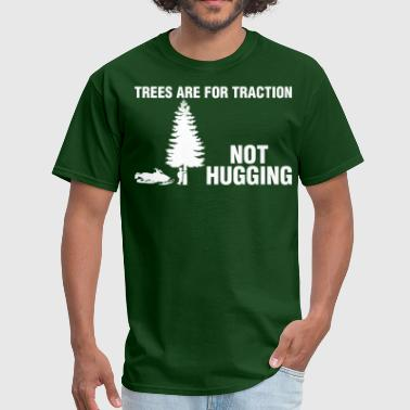 Traction Trees Are For Traction Not Hugging Snowmobile - Men's T-Shirt