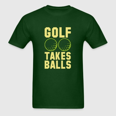 Golf Takes Balls - Men's T-Shirt
