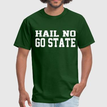 Hail White Hail no, GO STATE - Men's T-Shirt