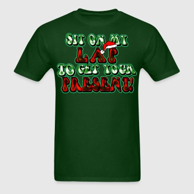 SIT ON MY LAP TO GET YOUR PRESENT - Men's T-Shirt