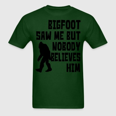 Bigfoot saw me - Men's T-Shirt