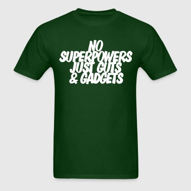 No superpowers, just guts and gadgets - Men's T-Shirt
