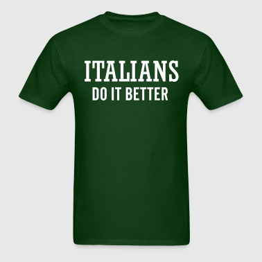 Italians do it better - Men's T-Shirt