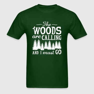 The Woods Are Calling - Men's T-Shirt