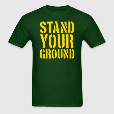 Stand Your Ground - Men's T-Shirt