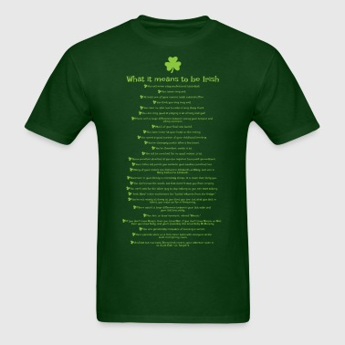 What it means to be Irish - Men's T-Shirt