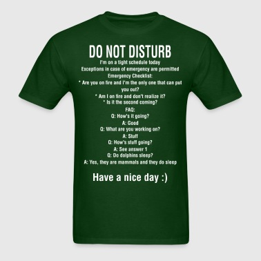Do Not Disturb Have A Nice Day - Men's T-Shirt