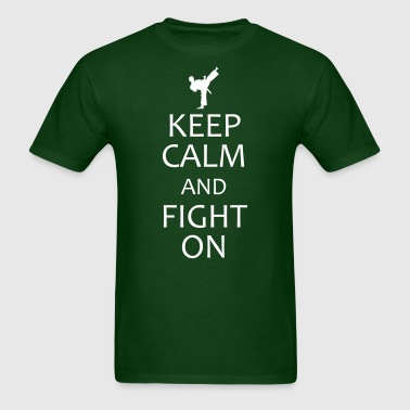 keep calm and fight on - Men's T-Shirt