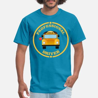 SCHOOL BUS DRIVER PROFESSIONAL Back to school Tee - Men's T-Shirt