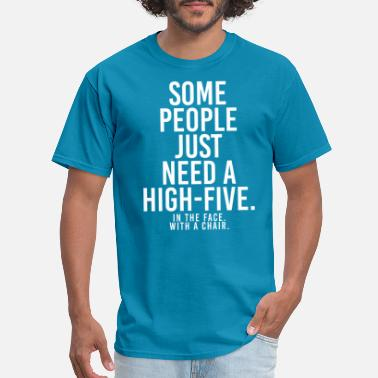 56837cf48 Plus Size Graphic Some People Just Need High-Five In The Face - Men&#.  Men's T-Shirt