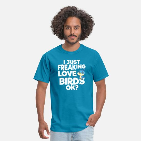 Love T-Shirts - I just freaking love Birds Ok? - Men's T-Shirt turquoise