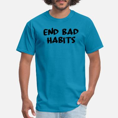 Bad Habit Funny bad habits - Men's T-Shirt