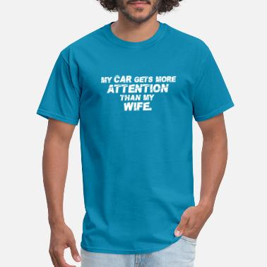 Nissan My car gets more attention than my wife. (White) - Men's T-Shirt