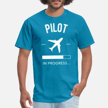 Progress Pilot in Progress - Men's T-Shirt