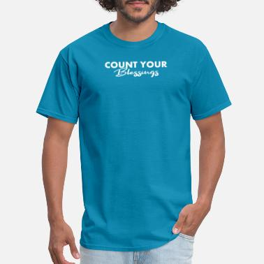 Count COUNT YOUR BLESSINGS - Men's T-Shirt