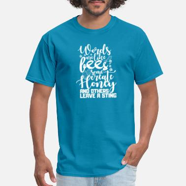 Bee Happy Words are like bees – some create honey gift - Men's T-Shirt