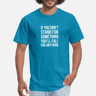 Malcolm X If You Don't Stand for Something You'll Fall - Men's T-Shirt