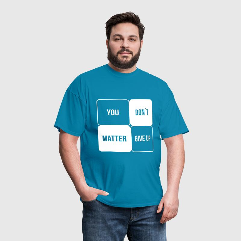 you matter - Men's T-Shirt