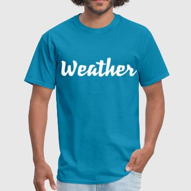 Weather - Men's T-Shirt