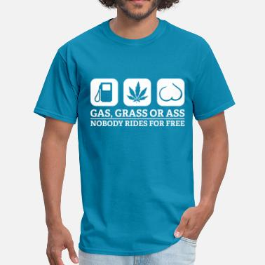 Grass gas grass ass - Men's T-Shirt