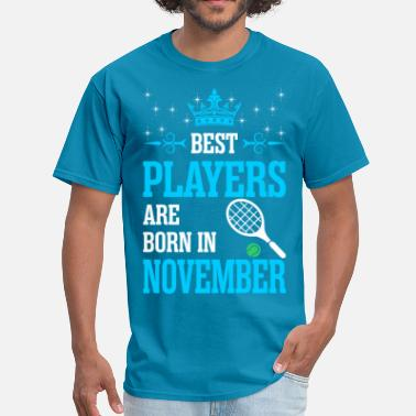 The Best Woman Born In November Best Players Are Born In November - Men's T-Shirt