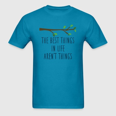 The best things quote - Men's T-Shirt
