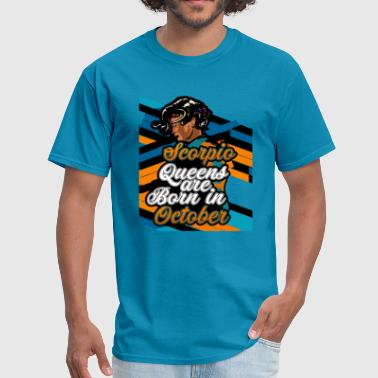 Brown Skin Scorpio Queens Are Born In October - Men's T-Shirt