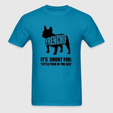 FRENCHIE Funny Dog Shirt - Men's T-Shirt