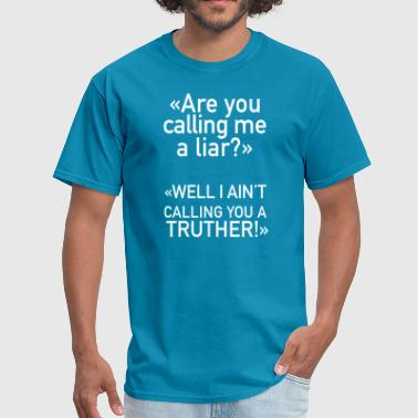 Are You Calling Me A Liar? - Men's T-Shirt