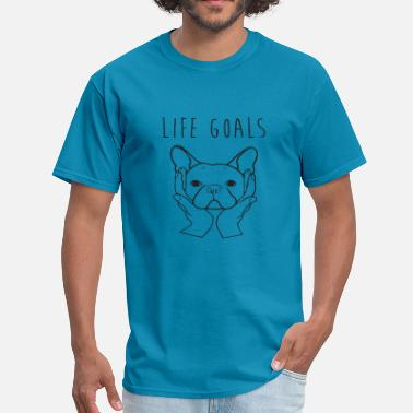 Life Goals Frenchie French Bulldog Love Dogs Unise - Men's T-Shirt