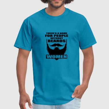 Beard Quotes Beards Quote 20 - Men's T-Shirt