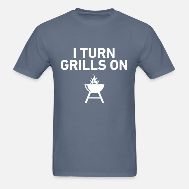 4b7b797a5c I Turn Grills On Men's Premium T-Shirt | Spreadshirt