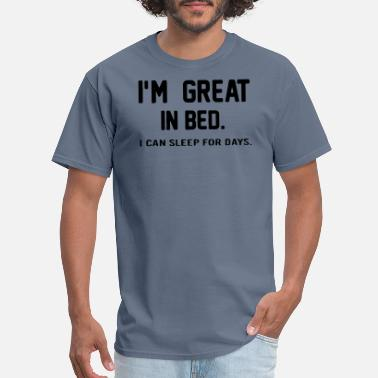 Psychedelic Quotes Great Bed Sleep Funny Quote Nice Cool Hilarious - Men's T-Shirt