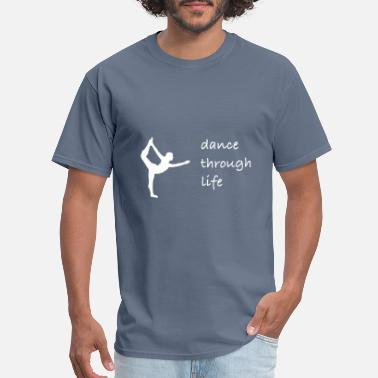 Fitness Clothing dance though life - Men's T-Shirt